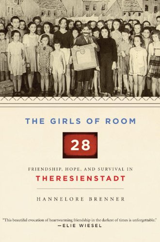 The Girls of Room 28: Friendship, Hope, and Survival in Theresienstadt 9780805242447