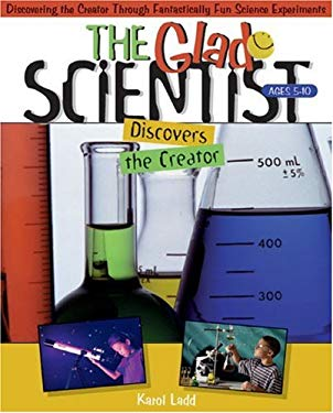 The Glad Scientist Discovers the Creator: 52 Pages, Perforated for Ease in Duplication, 8 1/2 X 11 Inches 9780805402643