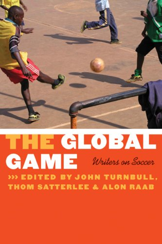 The Global Game: Writers on Soccer 9780803210783