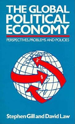 The Global Political Economy: Perspectives, Problems, and Policies 9780801837630
