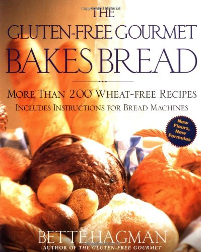 The Gluten-Free Gourmet Bakes Bread: More Than 200 Wheat-Free Recipes 9780805060782