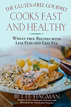 The Gluten-Free Gourmet Cooks Fast and Healthy: Wheat-Free Recipes with Less Fuss and Less Fat 9780805065251