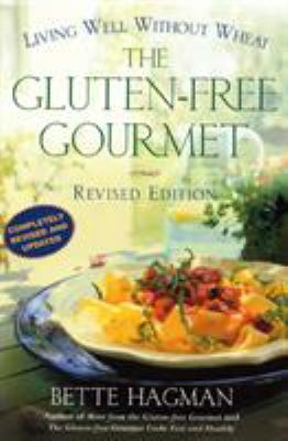 The Gluten-Free Gourmet, Second Edition: Living Well Without Wheat 9780805064841