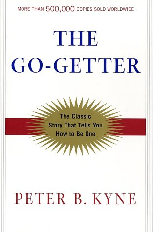 The Go-Getter: A Story That Tells You How to Be One 9780805065626