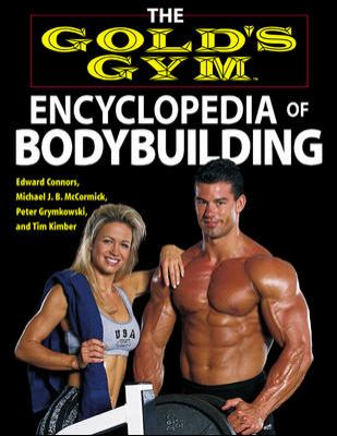 The Gold's Gym Encyclopedia of Bodybuilding 9780809230068