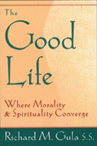The Good Life: Where Morality and Spirituality Converge 9780809138593
