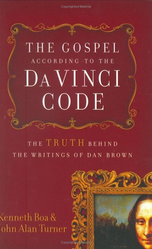 The Gospel According to the Da Vinci Code: The Truth Behind the Writings of Dan Brown 9780805441901