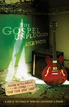 The Gospel Unplugged: Turning Up the Volume on Songs That Rock Your Soul 9780800730529
