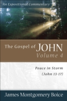 The Gospel of John Volume 4: Peace in Storm (John 13-17) 9780801065873
