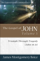 The Gospel of John Volume 5: Triumph Through Tragedy (John 18-21) 9780801065880