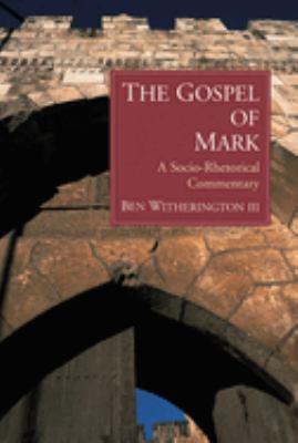 The Gospel of Mark: A Socio-Rhetorical Commentary