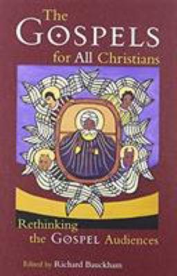 The Gospels for All Christians: Rethinking the Gospel Audiences 9780802844446