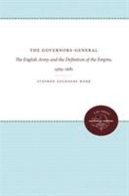 The Governors-General: The English Army and the Definition of the Empire, 1569-1681 9780807813317
