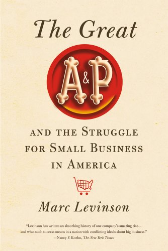 The Great A&p and the Struggle for Small Business in America 9780809051434