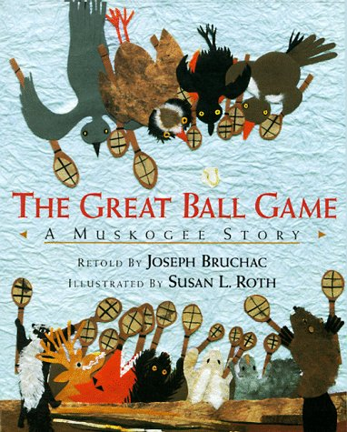 The Great Ball Game: A Muskogee Story 9780803715394