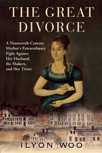 The Great Divorce: A Nineteenth-Century Mother's Extraordinary Fight Against Her Husband, the Shakers, and Her Times 9780802119469