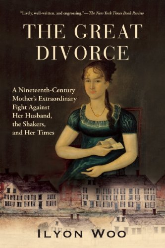 The Great Divorce: A Nineteenth-Century Mother's Extraordinary Fight Against Her Husband, the Shakers, and Her Times 9780802145376