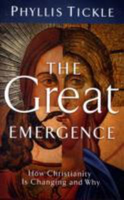 The Great Emergence: How Christianity Is Changing and Why 9780801013133