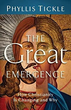 The Great Emergence: How Christianity Is Changing and Why 9780801071027