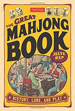 The Great Mahjong Book: History, Lore, and Play 9780804837194