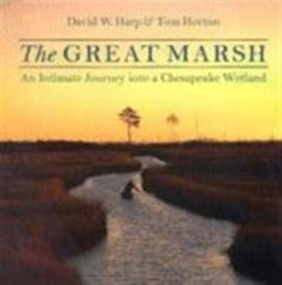 The Great Marsh: An Intimate Journey Into a Chesapeake Wetland 9780801867774