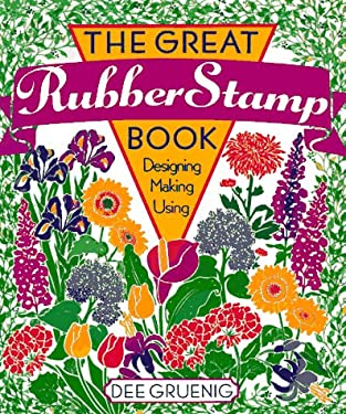 The Great Rubber Stamp Book: Designing, Making, Using 9780806913988