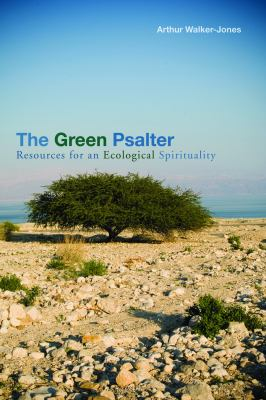 The Green Psalter: Resources for an Ecological Spirituality 9780800663025