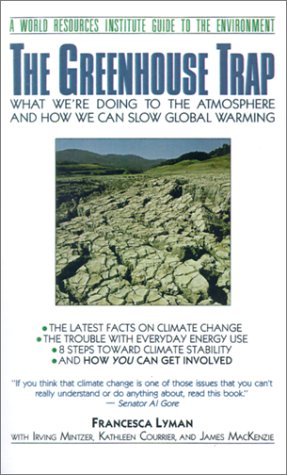 The Greenhouse Trap the Greenhouse Trap: What We're Doing to the Atmosphere and How We Can Slow Globawhat We're Doing to the Atmosphere and How We Can 9780807085035