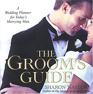 The Groom's Guide: A Wedding Planner for Today's Marrying Man 9780806525952