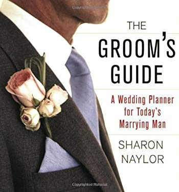 The Groom's Guide: A Wedding Planner for Today's Marrying Man 9780806527437