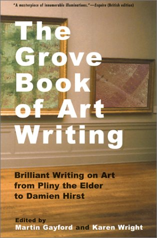 The Grove Book of Art Writing: Brilliant Words on Art from Pliny the Elder to Damien Hirst 9780802137203