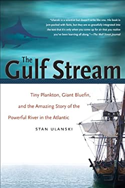 The Gulf Stream: Tiny Plankton, Giant Bluefin, and the Amazing Story of the Powerful River in the Atlantic 9780807871577