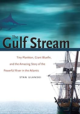 The Gulf Stream: Tiny Plankton, Giant Bluefin, and the Amazing Story of the Powerful River in the Atlantic, Large Print 9780807887097