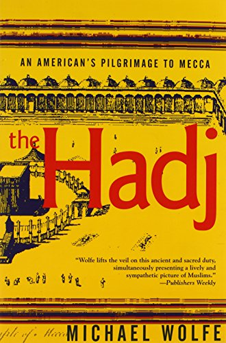 The Hadj: An American Pilgrimage to Mecca 9780802135865
