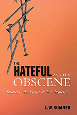 The Hateful and the Obscene: Studies in the Limits of Free Expression 9780802080837