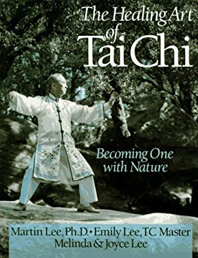 The Healing Art of Tai Chi: Becoming One with Nature 9780806942971
