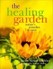 The Healing Garden: Nature's Remedies & Cures