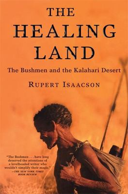 The Healing Land: The Bushmen and the Kalahari Desert 9780802140517