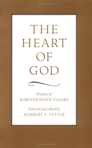The Heart of God: Prayers of Rabindranath Tagore 9780804835763