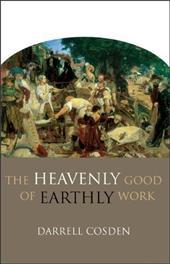 The Heavenly Good of Earthly Work