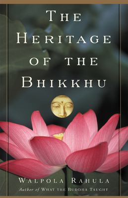 The Heritage of the Bhikkhu: The Buddhist Tradition of Service 9780802140234