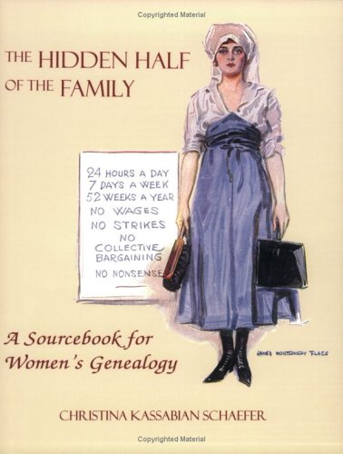 The Hidden Half of the Family: A Sourcebook for Women's Geneology 9780806315829