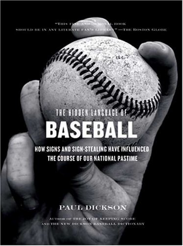 The Hidden Language of Baseball: How Signs and Sign Stealing Have Influenced the Course of Our National Pastime 9780802713926