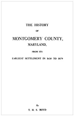 The History of Montgomery County, Maryland 9780806379548