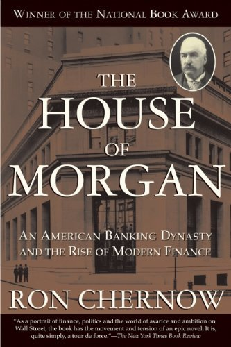 The House of Morgan: An American Banking Dynasty and the Rise of Modern Finance 9780802144652
