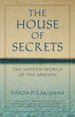 The House of Secrets: The Hidden World of the Mikveh 9780807077429