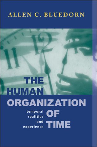 The Human Organization of Time: Temporal Realities and Experience 9780804741071