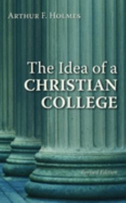 The Idea of a Christian College