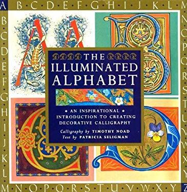 The Illuminated Alphabet: Creative Decorative Calligraphy 9780806990743
