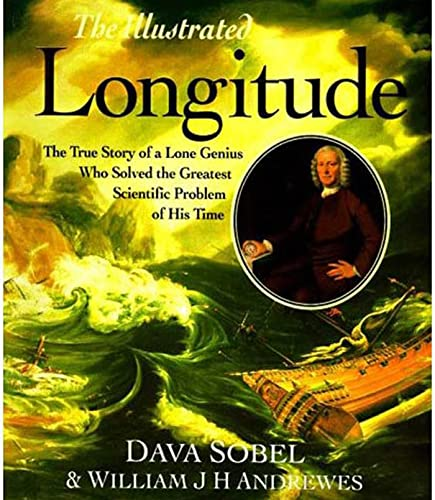 The Illustrated Longitude: The True Story of a Lone Genius Who Solved the Greatest Scientific Problem of His Time 9780802713445